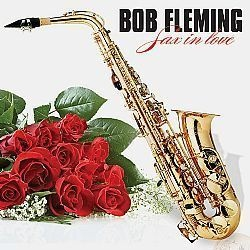 CD BOB FLEMING - SAX IN LOVE (MOACIR SILVA) (NOVO-LACRADO)